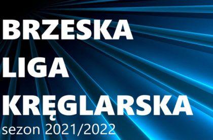 BRZESKA LIGA KRĘGLARSKA 2021/2022